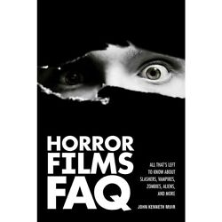 Horror Films FAQ FAQ Series Softcover Written by John Kenneth Muir