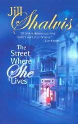 The Street Where She Lives by Shalvis Jill