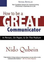How to Be a Great Communicator: In Person on Paper and o VERY GOOD $4.39