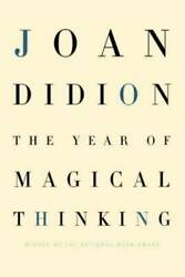 The Year of Magical Thinking by Didion Joan