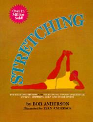 Stretching for Everyday Fitness and for Running Tennis Raquetball; Cycl GOOD $3.88