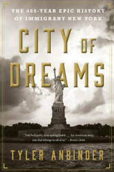 City of Dreams: The 400-Year Epic History of Immigrant New York - GOOD