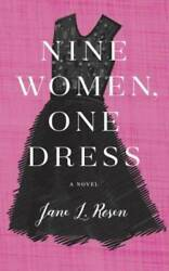 Nine Women One Dress: A Novel Hardcover By Rosen Jane L. GOOD $3.96