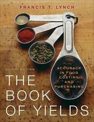 The Book of Yields: Accuracy in Food Costing and Purchasing GOOD $63.84