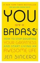 You Are a Badass: How to Stop Doubting Your Greatness and Start Livi VERY GOOD $4.17