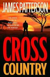 Cross Country Alex Cross Hardcover By Patterson James GOOD $3.86