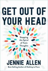 Get Out of Your Head: Stopping the Spiral of Toxic Thoughts VERY GOOD $9.47