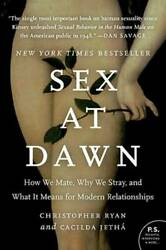 Sex at Dawn: How We Mate Why We Stray and What It Means for Modern Rela GOOD $6.30