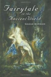 Fairytale in the Ancient World [Paperback] Anderson Graham $11.99