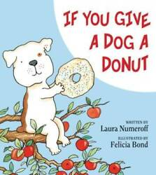 If You Give a Dog a Donut Hardcover By Numeroff Laura VERY GOOD $4.03