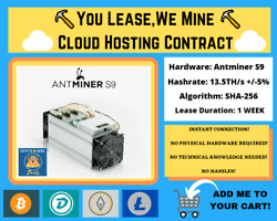 Antminer S9 1 WEEK Bitcoin Cloud Mining Contract ⛏️☁️You LeaseWe Mine☁️⛏️ $24.00