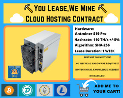 Antminer S19 Pro 1 WEEK Bitcoin Cloud Mining Contract ⛏️☁️You LeaseWe Mine☁️⛏️ $156.00