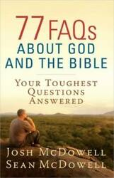 77 FAQs About God and the Bible: Your Toughest Questions Answered T VERY GOOD $4.09