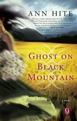 Ghost on Black Mountain by Ann Hite 2011 Trade Paperback $9.90