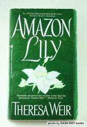 Amazon Lily - Mass Market Paperback By Weir Theresa - GOOD $6.62