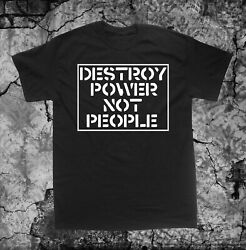 Destroy Power Not People Shirt Anarchy Human Liberation Rights Anti Government $19.45