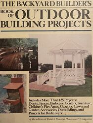 The Backyard Builder#x27;s Book Of Outdoor Building Projects 1987 Vintage Hardcover