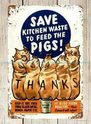WW2 save kitchen waste to feed pigs metal tin sign metal man cave wall art $15.79