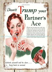 home plaques COCA COLA 1933 Don#x27;t Trump Your Partners Ace metal tin sign $16.88