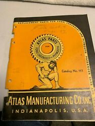 Atlas Parts Ford Chevrolet and Plymouth C Catalog No. 117 FREE SHIPPING $19.95