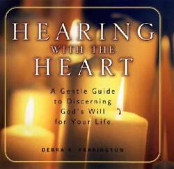 Hearing with the Heart: A Gentle Guide to Discerning God#x27;s Will f VERY GOOD $4.39