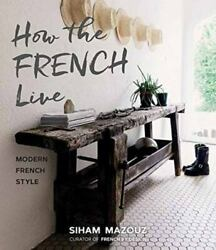How the French Live: Modern French Style $12.16
