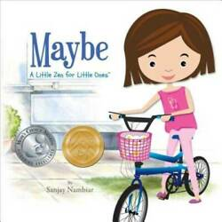 Maybe: A Little Zen for Little Ones Hardcover By Nambiar Sanjay GOOD $4.92