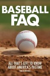 Baseball FAQ: All That#x27;s Left to Know About America#x27;s Pastime FAQ GOOD $7.89