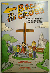 Back to the Cross Kids Musical songbook Christy amp; Daniel Semsen 2014 WORD Easter $16.99