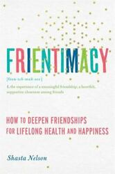 Frientimacy: How to Deepen Friendships for Lifelong Health and Happiness $7.40