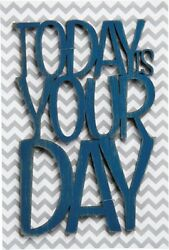 NEW Wood Word Art Sign All Occasion Card quot;TODAY IS YOUR DAYquot; Be good to yourself $7.99