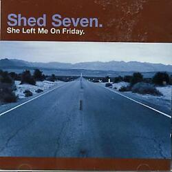 Shed Seven She Left Me On Friday UK CD single (CD5  5