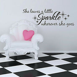 SHE LEAVES A LITTLE SPARKLE WHEREVER SHE GOES Girls Quote Wall Decal Words 48