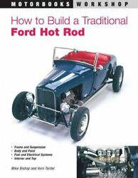 How to Build a Traditional Ford Hot Rod Paperback by Bishop Mike; Tardel V...