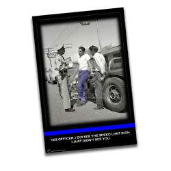 1960#x27;s Teenager Traffic Stop Officer I Did See The Speed Limit Sign Wall Poster $19.95