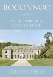 Boconnoc : The History of a Cornish Estate Paperback by Lorigan Catherine ...