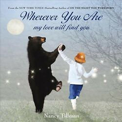 Wherever You Are : My Love Will Find You Hardcover by Tillman Nancy Brand ...
