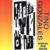 Smiles for Miles by Tino Gonzales CD Feb 1998 Horseplay $9.90