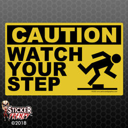 Caution Watch Your Step Sticker - OSHA Safety vinyl decal sign warning FE055