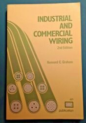 Industrial and Commercial Wiring 2nd Edition by Kennard C. Graham Good Condition