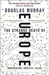 Strange Death of Europe : Immigration Identity Islam Paperback by Murray ...