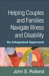 Helping Couples and Families Navigate Illness and Disability : An Integrated ...