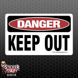 DANGER Keep Out Sticker - OSHA Safety vinyl decal sign warning caution FE110