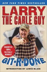 Git-r-done Paperback by Larry The Cable Guy ISBN 0307237672 ISBN-13 978030...