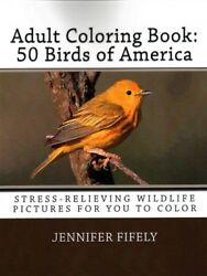 50 Birds of America Adult Coloring Book : Stress-Relieving Wildlife Pictures ...