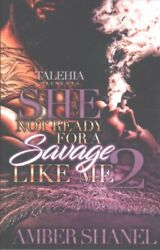 She Not Ready for a Savage Like Me 2 Paperback by Shanel Amber ISBN 154654...