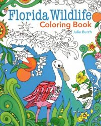 Florida Wildlife Coloring Book Paperback by Burch Julie (ILT) Brand New F...