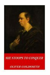She Stoops to Conquer Paperback by Goldsmith Oliver ISBN-13 9781541307575 ...