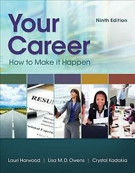 Your Career : How to Make It Happen Paperback by Harwood Lauri; Owens Lisa...