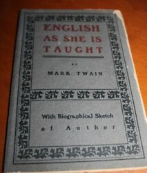 MARK TWAIN * English As She Is Taught* 1900